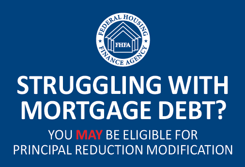 Struggling with Mortgage Debt? You may be elegible for Principle Reduction Modification.